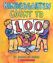 KINDERGARTEN COUNT TO 100 by Jacqueline Rogers