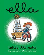 ELLA TAKES THE CAKE by Carmela D'Amico