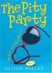 THE PITY PARTY by Alison Pollet