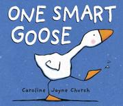 ONE SMART GOOSE by Caroline Jayne Church