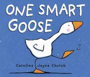 ONE SMART GOOSE by Caroline Jayne Church