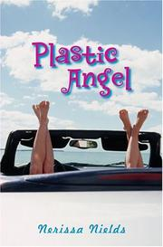 PLASTIC ANGEL by Nerissa Nields