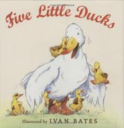 FIVE LITTLE DUCKS by Ivan Bates