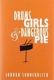 DRUMS, GIRLS AND DANGEROUS PIE by Jordan Sonnenblick