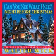 CAN YOU SEE WHAT I SEE? THE NIGHT BEFORE CHRISTMAS by Walter Wick