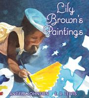 LILY BROWN'S PAINTINGS by Angela Johnson
