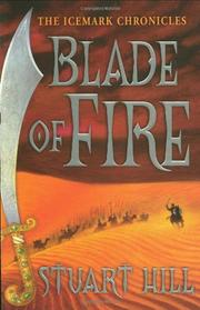 BLADE OF FIRE by Stuart Hill
