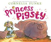 PRINCESS PIGSTY by Cornelia Funke