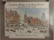 LONDON BRIDGE IS FALLING DOWN by Peter Spier