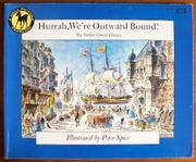 HURRAH, WE'RE OUTWARD BOUND by Peter Spier