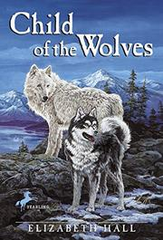 CHILD OF THE WOLVES by Elizabeth Hall