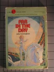 FAR IN THE DAY by Julia Cunningham