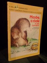MAYBE, A MOLE by Julia Cunningham
