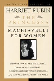 THE PRINCESSA: Machiavelli for Women by Harriet Rubin