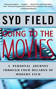 GOING TO THE MOVIES by Syd Field