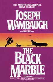 THE BLACK MARBLE by Joseph Wambaugh