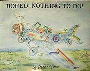 BORED--NOTHING TO DO! by Peter Spier