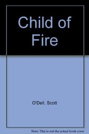 CHILD OF FIRE by Scott O'Dell