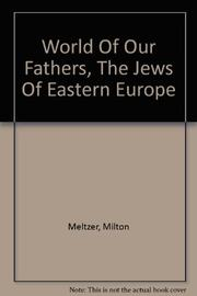 WORLD OF OUR FATHERS by Milton Meltzer