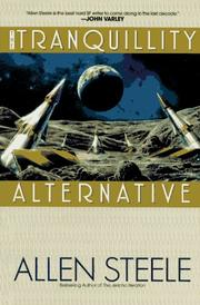 THE TRANQUILLITY ALTERNATIVE by Allen Steele