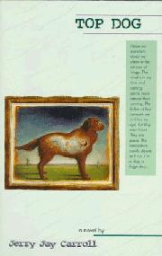 TOP DOG by Jerry Jay Carroll