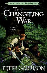 THE CHANGELING WAR by Peter Garrison