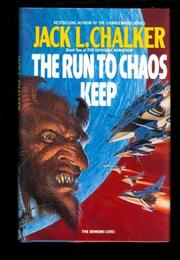 THE RUN TO CHAOS KEEP by Jack L. Chalker