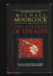 THE REVENGE OF THE ROSE by Michael Moorcock
