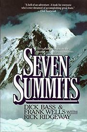 SEVEN SUMMITS by Dick; Frank Wells with Rick Ridgeway Bass