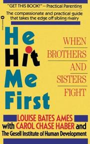 HE HIT ME FIRST: When Brothers and Sisters Fight by Louise Bates; Carol Chase Haber & the Gesell Institute of Human Development Ames