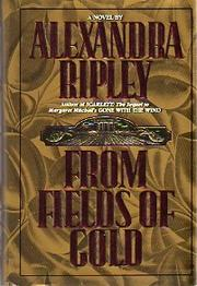 FROM FIELDS OF GOLD by Alexandra Ripley