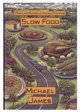 SLOW FOOD by Michael James