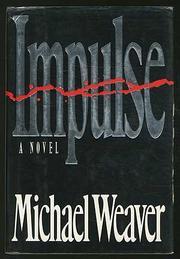 IMPULSE by Michael Weaver
