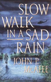 SLOW WALK IN A SAD RAIN by John P. McAfee