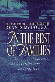 IN THE BEST OF FAMILIES by Dennis McDougal