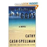 THE PLAYGROUND OF THE GODS by Cathy Cash-Spellman