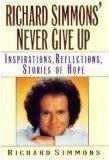 RICHARD SIMMONS' NEVER GIVE UP by Richard Simmons