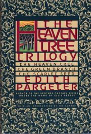 THE HEAVEN TREE TRILOGY by Edith Pargeter