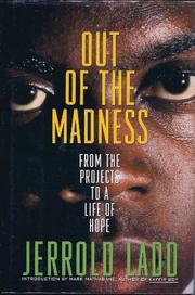 OUT OF THE MADNESS by Jerrold Ladd