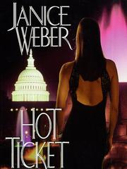 HOT TICKET by Janice Weber