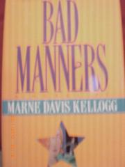 BAD MANNERS by Marne Davis Kellogg