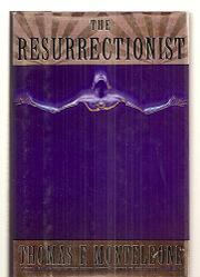 THE RESURRECTIONIST by Thomas F. Monteleone