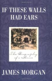 IF THESE WALLS HAD EARS by James Morgan