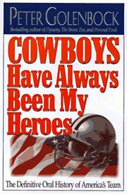 COWBOYS HAVE ALWAYS BEEN MY HEROES by Peter Golenbock