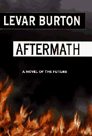 AFTERMATH by LeVar Burton