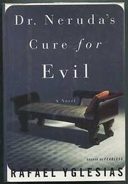DR. NERUDA'S CURE FOR EVIL by Rafael Yglesias