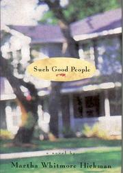 SUCH GOOD PEOPLE by Martha Whitmore Hickman