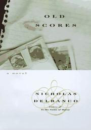 OLD SCORES by Nicholas Delbanco