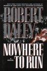 NOWHERE TO RUN by Robert Daley