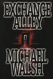 EXCHANGE ALLEY by Michael Walsh